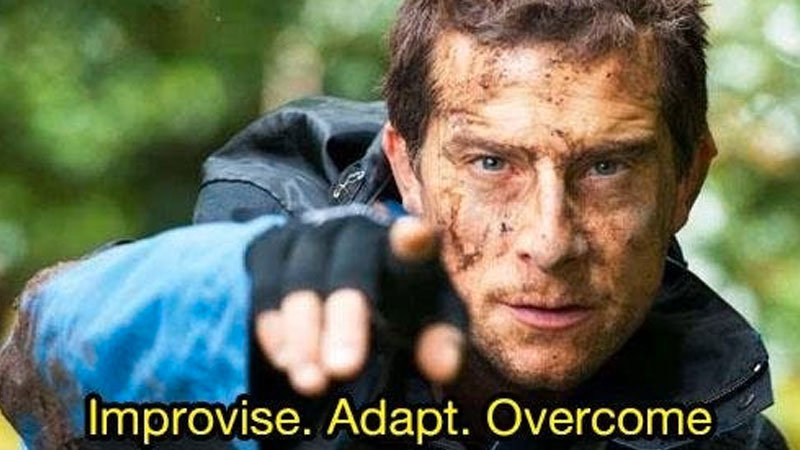 Image result for bear grylls adapt overcome
