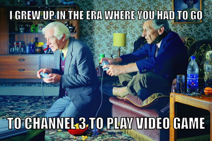 Yes I'm an old fart. Join old farts gamers on Facebook :) - Meme by  killernemo :) Memedroid