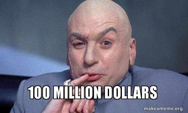 Image result for 100 million dollars meme