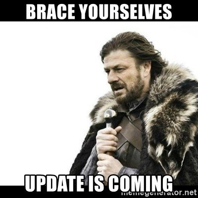 brace-yourselves-update-is-coming.jpg