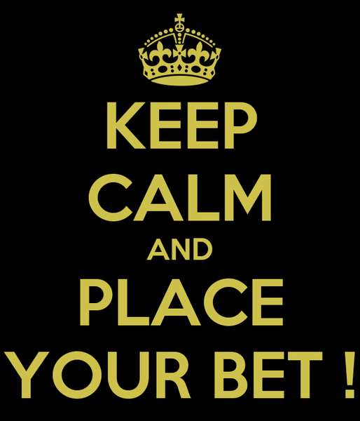 keep-calm-and-place-your-bet-5.png